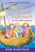 WHO FRIGHTENED THE FISHERMEN