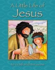 A Little Life of Jesus:  To Read and Treasure
