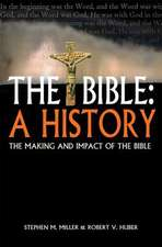 The Bible:  The Making and Impact of the Bible