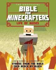 Romines, G: The Unofficial Bible for Minecrafters: Life of M