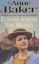 Baker, A: Echoes Across the Mersey
