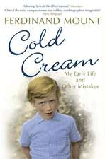 Cold Cream: My Early Life and Other Mistakes