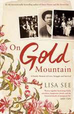 On Gold Mountain: A Family Memoir of Love, Struggle and Survival
