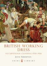 British Working Dress: Occupational Clothing 1750-1950
