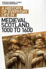 A History of Everyday Life in Medieval Scotland, 1000 to 1600:  Religious Division and the Politics of Memory in Eighteenth-Century England