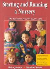 Starting and Running a Nursery - The Business of Early Years Care