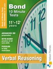 Bond 10 Minute Tests Verbal Reasoning 11-12+ Years