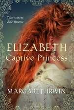 Elizabeth, Captive Princess