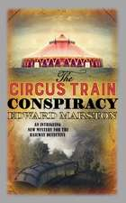 The Circus Train Conspiracy