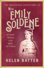 Improbable Adventures of Miss Emily Soldene