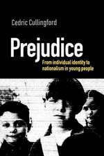 Prejudice:  From Individual Identity to Nationalism in Young People