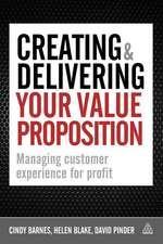 Creating & Delivering Your Value Proposition