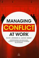 Managing Conflict at Work:  Understanding and Resolving Conflict for Productive Working Relationships