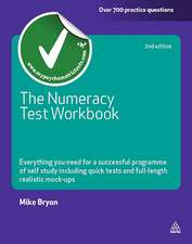 The Numeracy Test Workbook:  Everything You Need for a Successful Programme of Self Study Including Quick Tests and Full-Length Realistic Mock-Ups