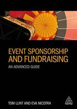 Event Sponsorship and Fundraising: An Advanced Guide