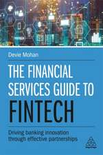 The Financial Services Guide to Fintech: Driving Banking Innovation Through Effective Partnerships