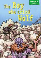 Worley, R: The Boy Who Cried Wolf