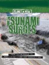 Senker, C: Planet in Peril: Tsunami Surges
