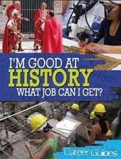 I'm Good At History, What Job Can I Get?