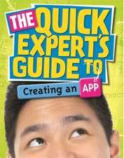 Quick Expert's Guide: Creating an App