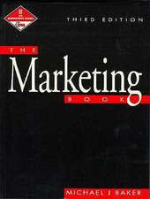 The Marketing Book:  Published in Association with the Chartered Institute of Marketing CIM Professional Development Series