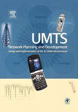 UMTS Network Planning and Development: Design and Implementation of the 3G CDMA Infrastructure