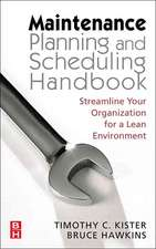 Maintenance Planning and Scheduling: Streamline Your Organization for a Lean Environment