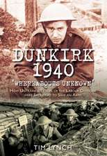 Dunkirk 1940:  How Untrained Troops of the Labour Division Were Sacrificed to Save an Army