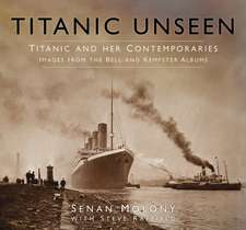 Titanic Unseen:  Images from the Bell and Kempster Albums