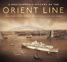A PHOTOGRAPHIC HISTORY OF THE ORIEN