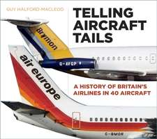 Halford-MacLeod, G: Telling Aircraft Tails