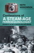Confessions of a Steam-Age Ferroequinologist: Journeys on Br's London Midland Region