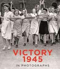 VICTORY 1945 CELEBRATION & REBUILDING