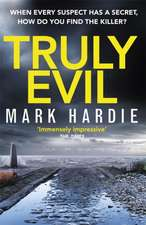 Hardie, M: Truly Evil