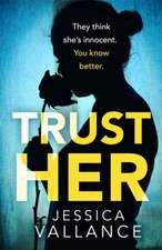 Trust Her