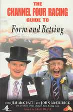 The Channel Four Racing Guide to Form and Betting