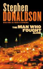 Donaldson, S: The Man Who Fought Alone
