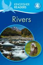 Kingfisher Readers: Rivers (Level 4: Reading Alone)