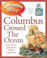 I Wonder Why Columbus Crossed The Ocean