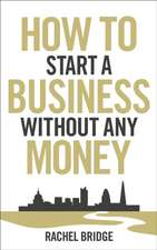 How to Start a Business Without Any Money:  The Curious Truth Behind Everyday Digits