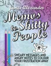 Memos to Shitty People: A Delightful & Vulgar Adult Coloring Book