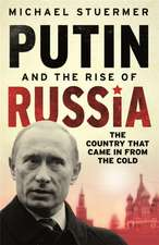 Stuermer, M: Putin and the Rise of Russia