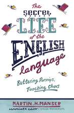 The Secret Life of the English Language