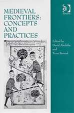 Medieval Frontiers: Concepts and Practices