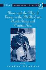 Sounds of Power: Music Politics and Ideology in the Middle East North Africa and Central Asia