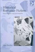 Historical Romance Fiction: Heterosexuality and Performativity