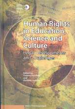 Human Rights in Education, Science and Culture: Legal Developments and Challenges