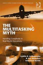 The Multitasking Myth: Handling Complexity in Real-World Operations