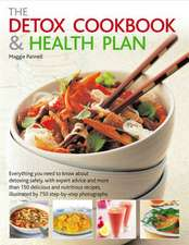 The Detox Cookbook & Health Plan:  Everything You Need to Know about Detoxing Safely, with Expert Advice and More Than 150 Delicious and Nutritious Rec