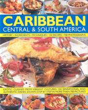 The Illustrated Food and Cooking of the Caribbean, Central & South America:  History, Ingredients, Techniques
